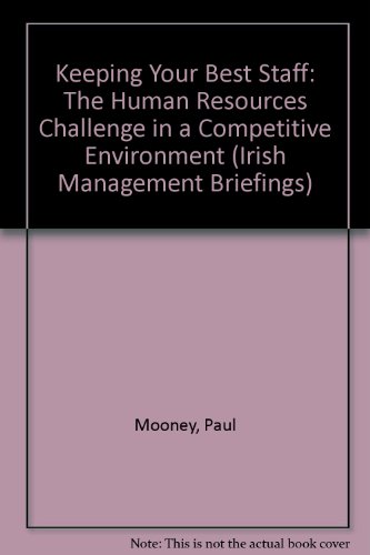 9781860761546: Keeping Your Best Staff: The Human Resources Challenge in a Competitive Environment (Irish Management Briefings)