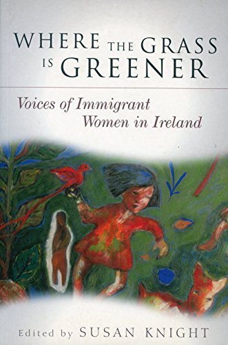 9781860762130: Where the Grass Is Greener: Voices of Immigrant Women in Ireland