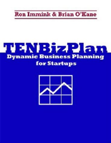 Tenbizplan: Dynamic Business Planning for Start-Ups: Ron Immink, Brian O'Kane