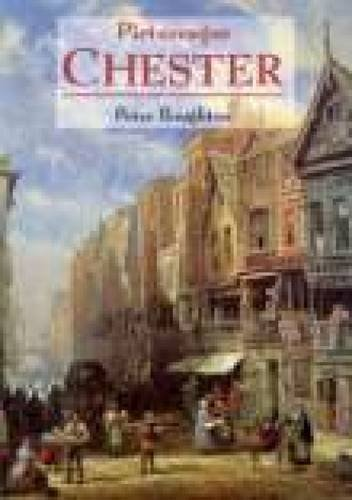 Picturesque Chester: The City in Art: Boughton, Peter