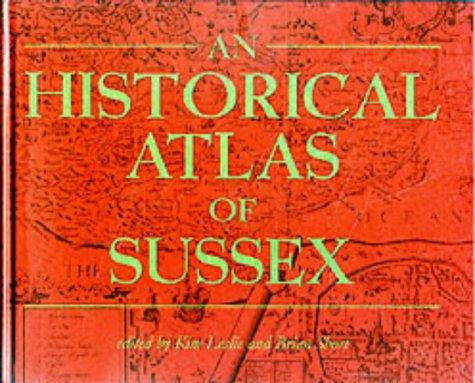 9781860771125: An Historical Atlas of Sussex (hardback)