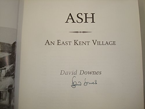 Ash: An East Kent Village (FINE COPY OF SCARCE HARDBACK FIRST EDITION, FIRST PRINTING SIGNED BY T...