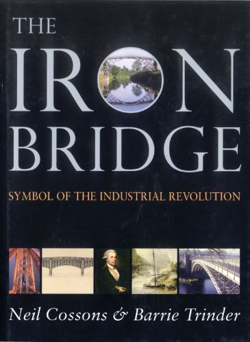 The Iron Bridge : Symbol of the Industrial Revolution