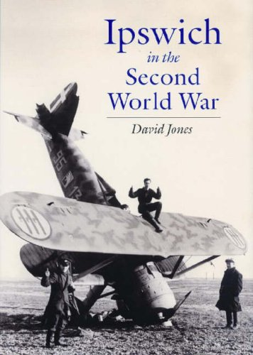 9781860773006: Ipswich in the Second World War