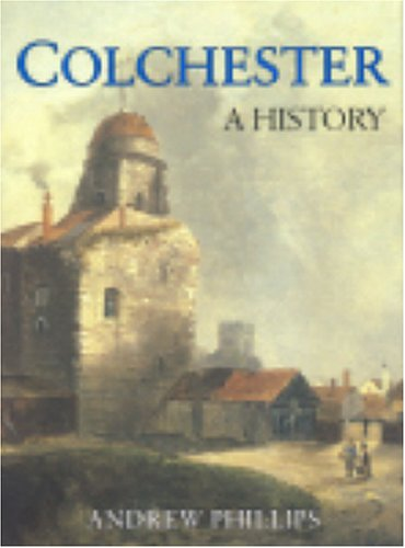 9781860773044: Colchester: A History