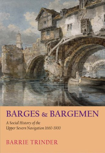 9781860773617: Barges and Bargemen: A Social History of the Upper Severn Navigation 1660-1900