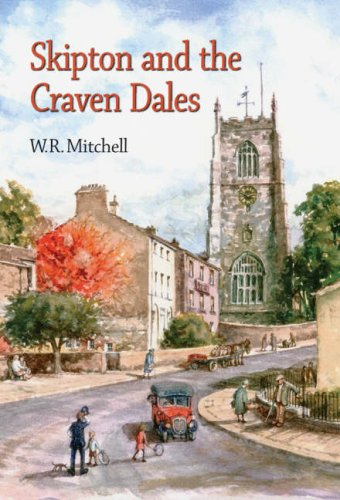 Skipton and the Craven Dales: Mitchell, W. R.
