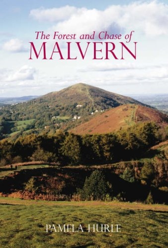 The Forest and Chase of Malvern: Hurle, Pamela