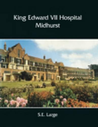 9781860775840: King Edward VII Hospital, Midhurst