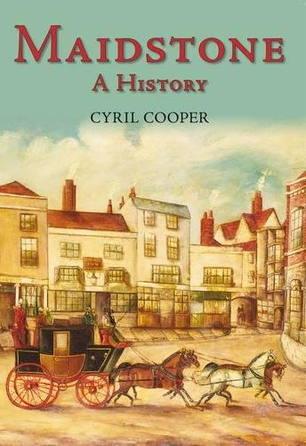 Maidstone: A History: Cyril Cooper