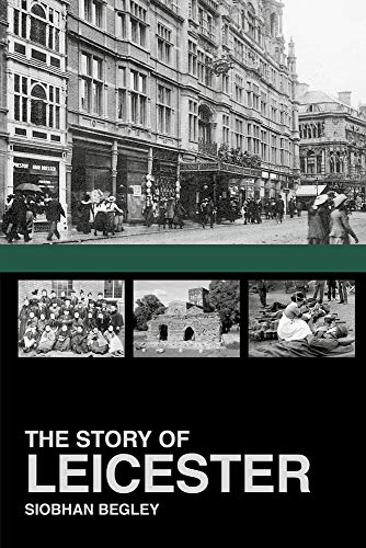 9781860776953: The Story of Leicester