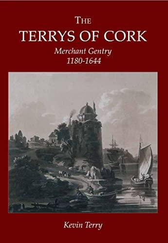 9781860777462: The Terrys of Cork: Merchant Gentry 1180-1644