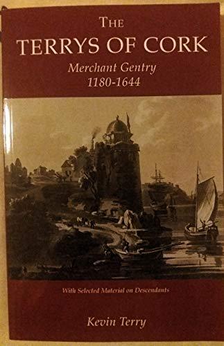 9781860777486: The Terrys of Cork: Merchant Gentry 1180-1644