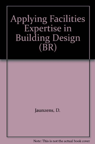 9781860815010: Applying Facilities Expertise in Building Design (BR)