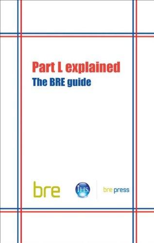 9781860819100: Part L Explained: The BRE Guide (BR 489) (Bre Report)