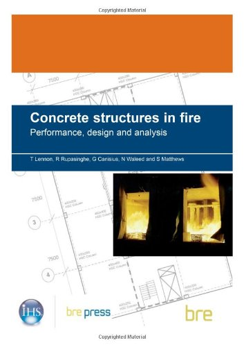 Concrete Structures in Fire: Performance, Design and: Tom Lennon, Rohan