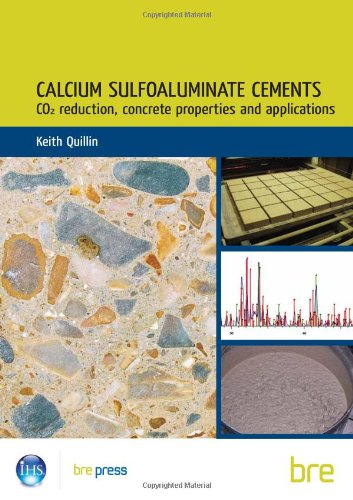 Calcium Sulfoaluminate Cements: C02 Reduction, Concrete Properties: Quillin, Keith