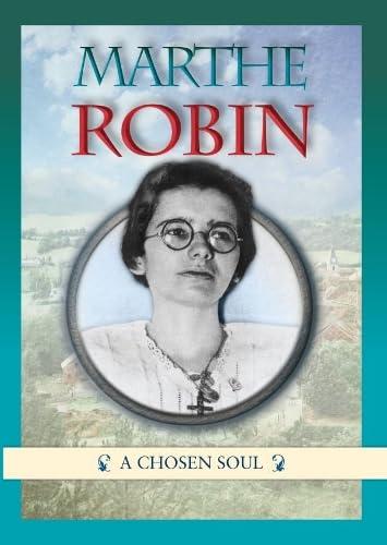 Marthe Robin: A Chosen Soul (Paperback): Michel Tierney, Martin