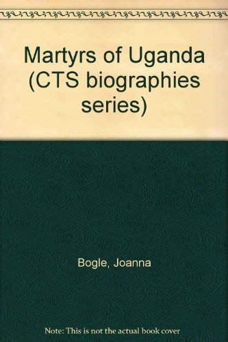 Martyrs of Uganda (9781860820793) by Joanna Bogle