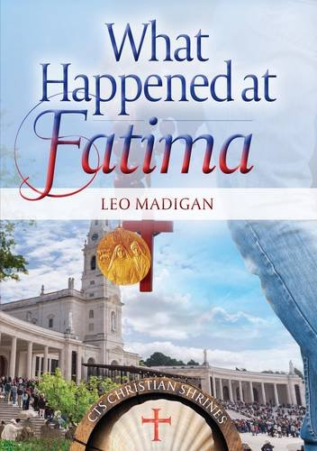 What Happened at Fatima?: The First Objective: Madigan, Leo