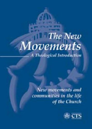 The New Movements: a Theological Introduction (CTS: Ker, I. T.
