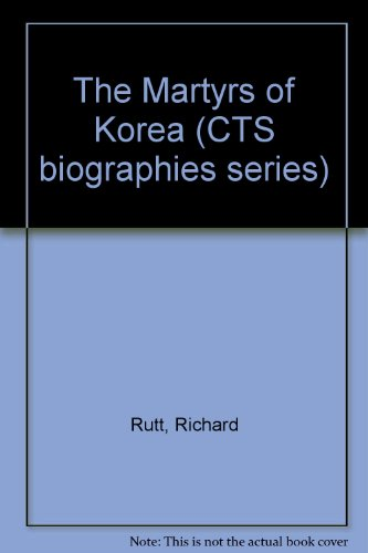 The Martyrs of Korea (CTS biographies series): Rutt, Richard