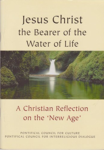 9781860822032: Jesus Christ the Bearer of the Water of Life: A Christian Reflection on the New Age