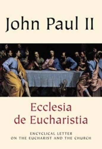 9781860822100: ENCYCLICAL LETTER: ECCLESIA DE EUCHARISTIA.