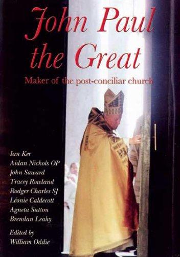 John Paul the Great: Maker of the Post-conciliar Church
