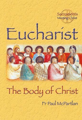 Eucharist: The Body of Christ: Paul McPartlan
