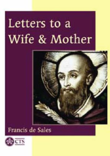 Letters to a Wife and Mother: Francis de Sales