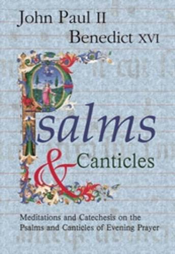 Psalms and Canticles, Mediations and Catechesis on the Psalms and Canticles of Evening Prayer: Pope...