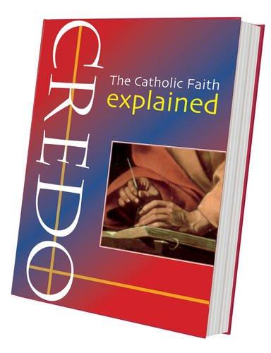 9781860824708: Credo: The Catholic Faith Explained