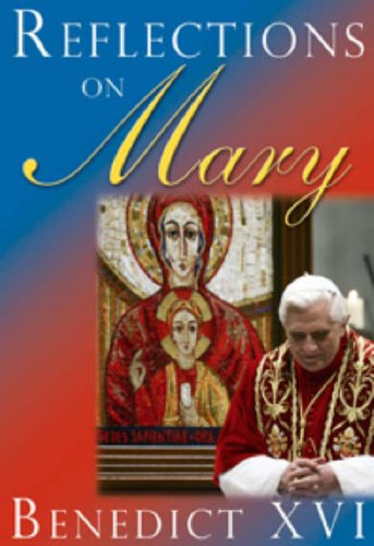Reflections on Mary: Pope Benedict