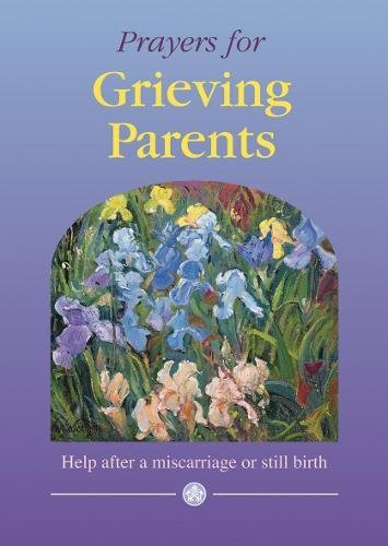 9781860826160: Prayers for Grieving Parents: Help after a miscarriage or still birth (Prayer and Devotion)