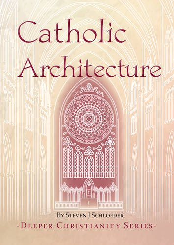Catholic Architecture: Steven J. Schloeder