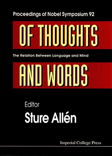 9781860940057: Of Thoughts and Words: The Relation Between Language and Mind, Proceedings of Nobel Symposium 92 (Proceedings Of Nobel Symposium - General/others)