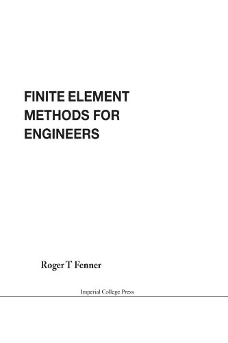 Finite Element Methods for Engineers: Fenner, Roger T.
