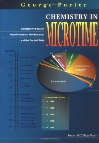 Chemistry in Microtime: Selected Writings on Flash Photolysis, Free Radicals, and the Excited State...