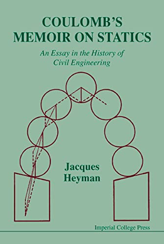 9781860940569: Coulomb's Memoir On Statics: An Essay In The History Of Civil Engineering: Essay in the History of Civil Engineering