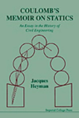 9781860940576: Coulomb's Memoir On Statics: An Essay In The History Of Civil Engineering: Essay in the History of Civil Engineering