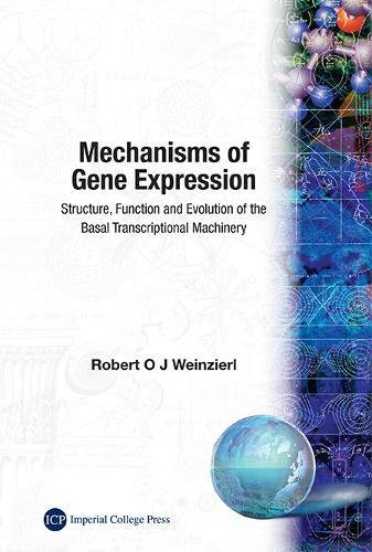 Mechanisms of Gene Expression: Structure, Function and: Weinzierl, Robert O.