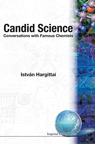 Candid Science: Conversations with Famou: Hargittai, Istvan