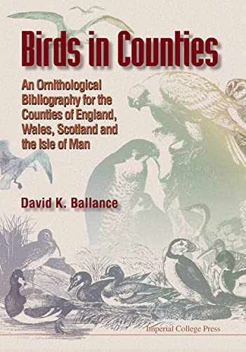Birds in Counties: An Ornithological Bibliography for: David K. Ballance
