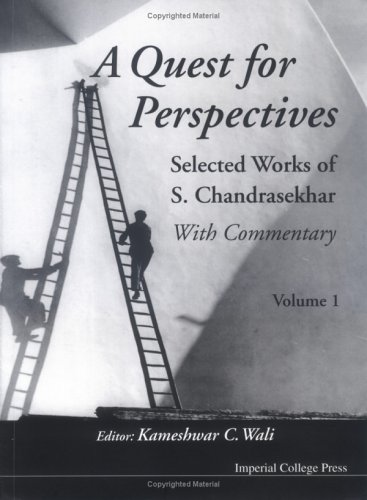 A Quest For Perspectives: Selected Works of S Chandrasekhar- With Commentary (2 Volumes) (1860942083) by S. Chandrasekhar