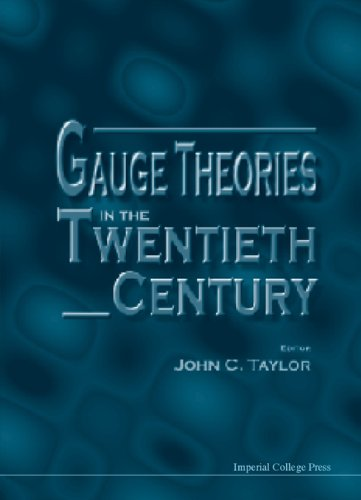 9781860942815: Gauge Theories In The Twentieth Century