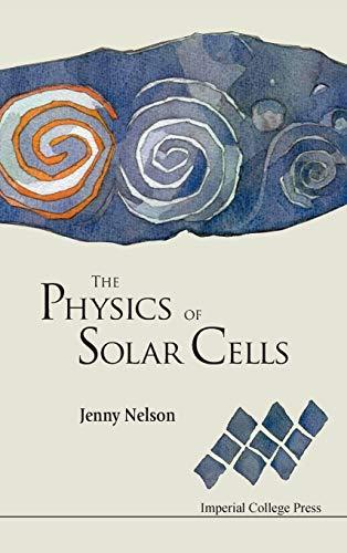 Physics Of Solar Cells, The: Nelson, Jenny