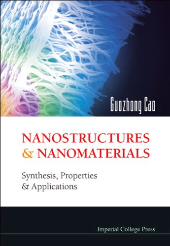 9781860944154: Nanostructures and Nanomaterials: Synthesis, Properties & Applications