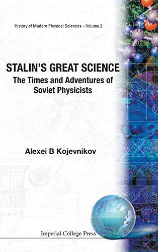 9781860944192: Stalin's Great Science: The Times and Adventures of Soviet Physicists (History of Modern Physical Sciences) (Pt.2)