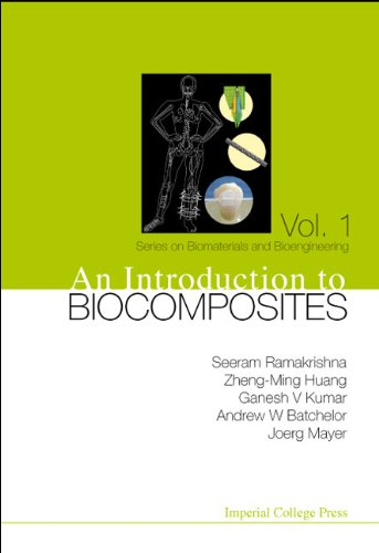 An Introduction To Biocomposites (Series on Biomaterials: Ramakrishna, Seeram, Huang,